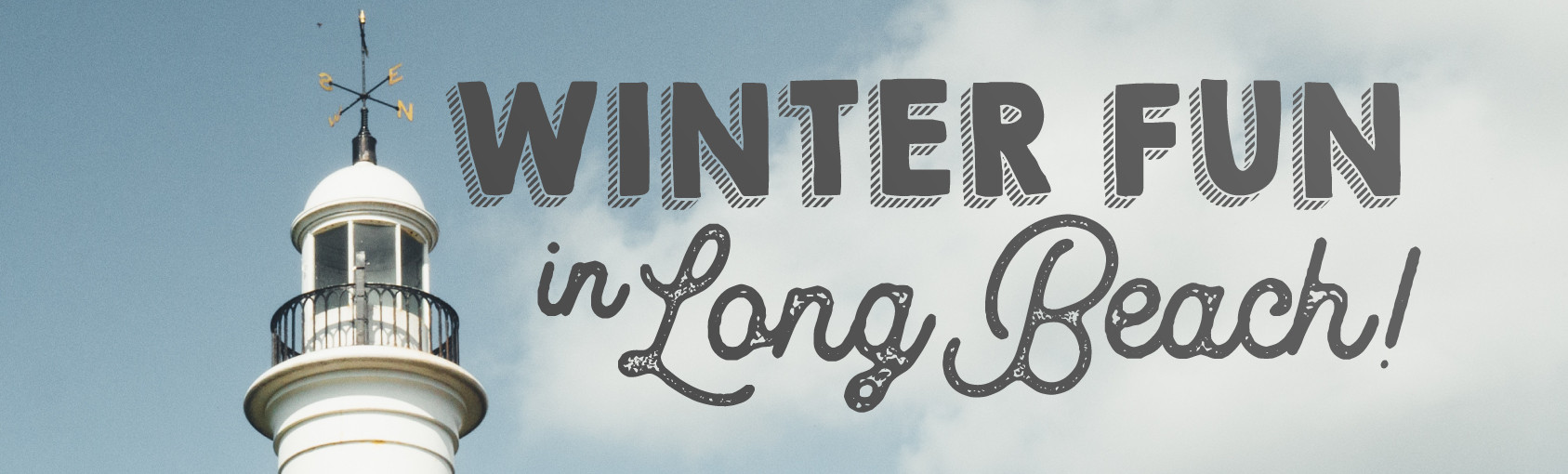 Enjoy Winter in Long Beach banner