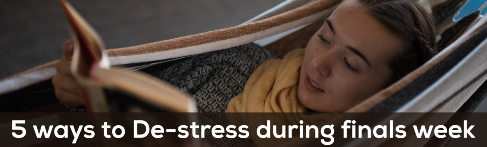 5 Ways to De-stress During Finals Week banner