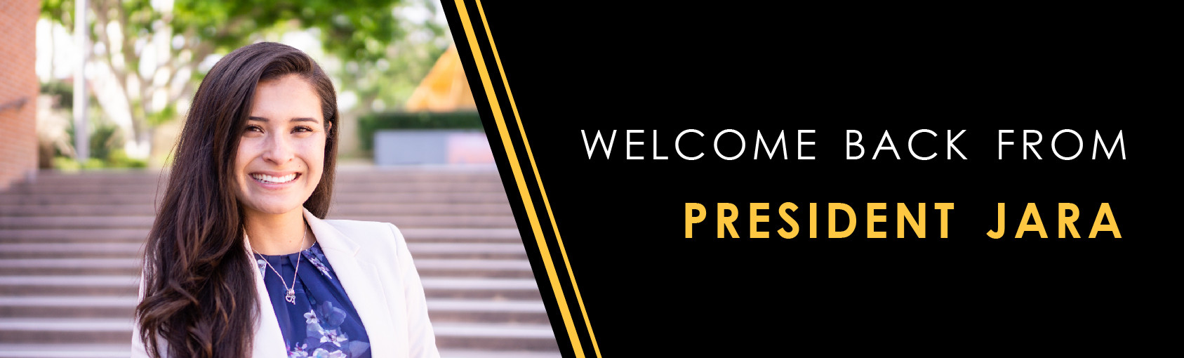 Welcome Back from President Jara Banner