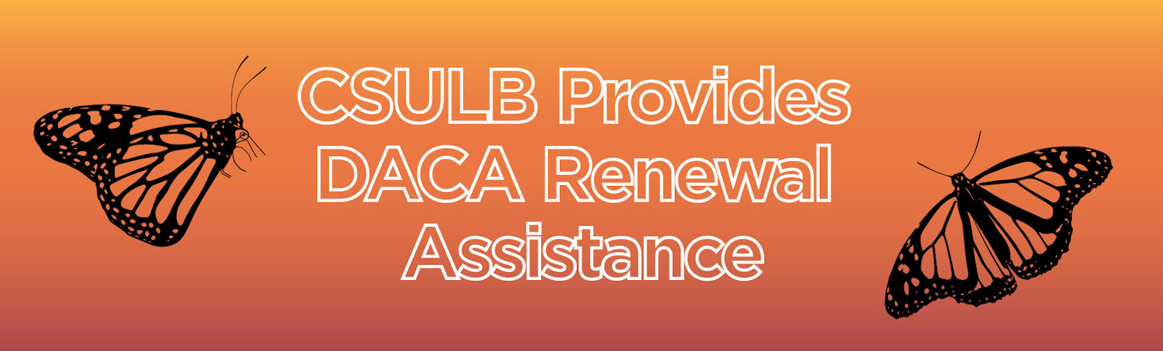 CSULB Provides DACA Renewal Assistance