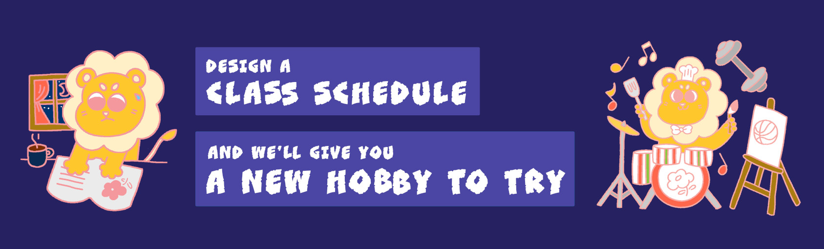 Quiz: Design a Class Schedule and We'll Give You a New Hobby to Try banner