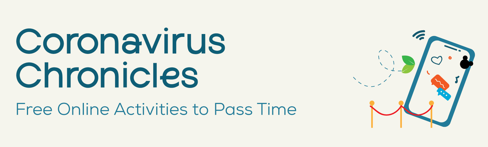 Coronavirus Chronicles: Free Online Activities to Pass Time banner