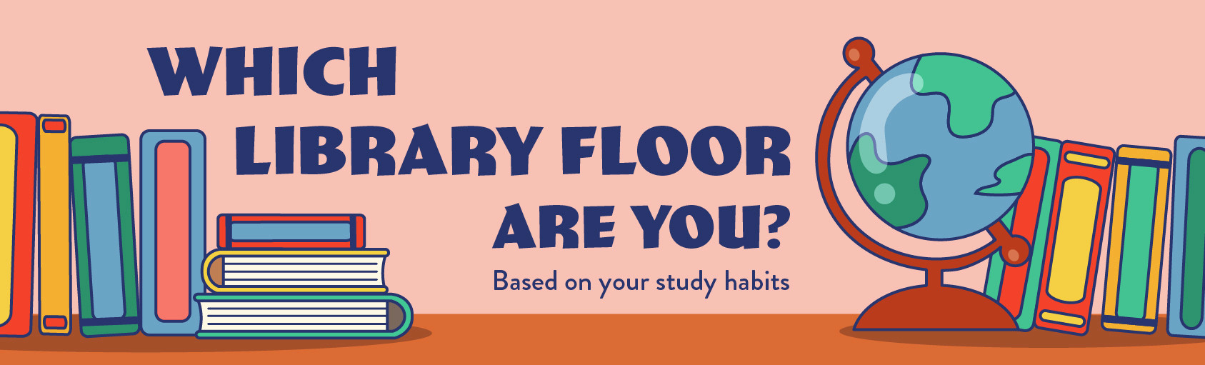 Quiz: Which Library Floor Are You Based on Your Study Habits banner